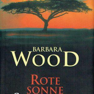 Rote Sonne Schwarzes Land (Barbara Wood)